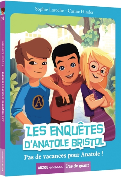 Les enquêtes d'Anatole Bristol. Vol. 10. Pas de vacances pour Anatole !