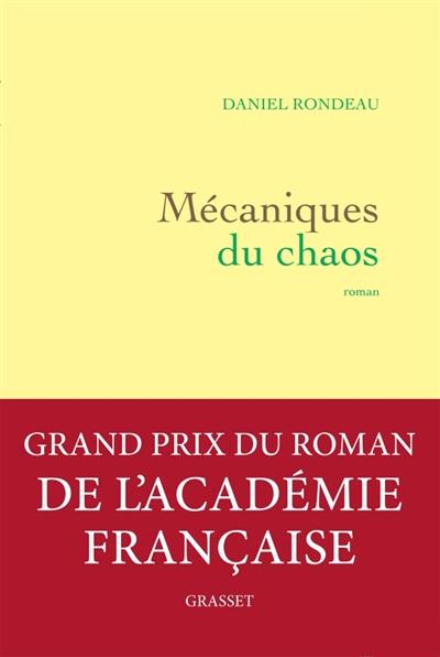 Mécaniques du chaos : roman | Rondeau, Daniel. Auteur