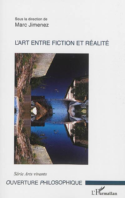 L' art entre fiction et réalité : L'Université des Arts / Sous la direction de Marc Jimenez | Jimenez, Marc. Directeur de publication