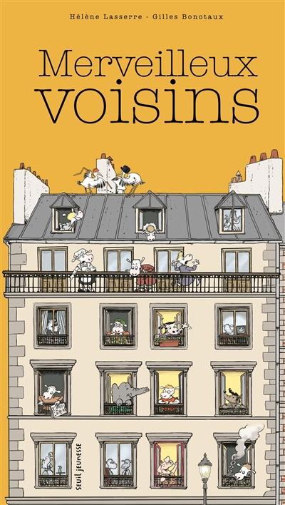 Merveilleux voisins / Hélène Lasserre | Lasserre, Hélène (1959-....). Auteur