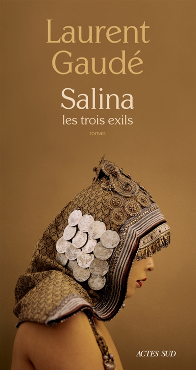 Salina : les trois exils : roman | Laurent Gaudé, Auteur