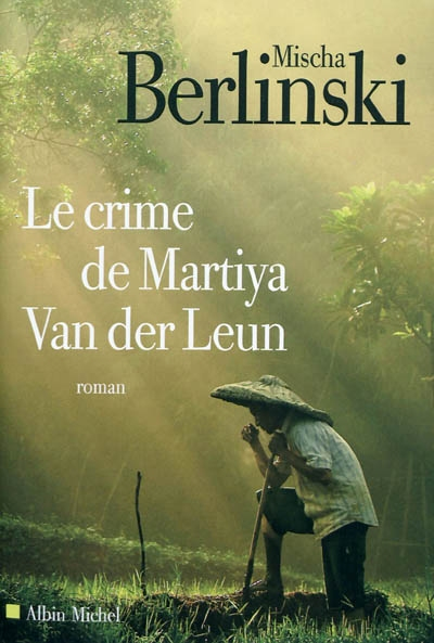 crime de Martiya Van der Leun (Le) : roman | Berlinski, Mischa (1973-....). Auteur