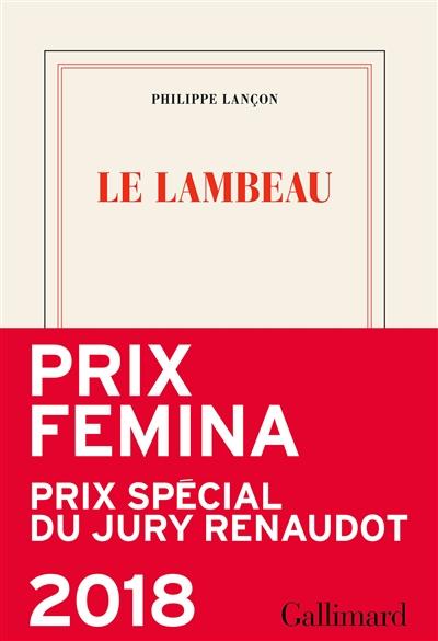 Le lambeau / Philippe Lançon | Lançon, Philippe (1963-....). Auteur