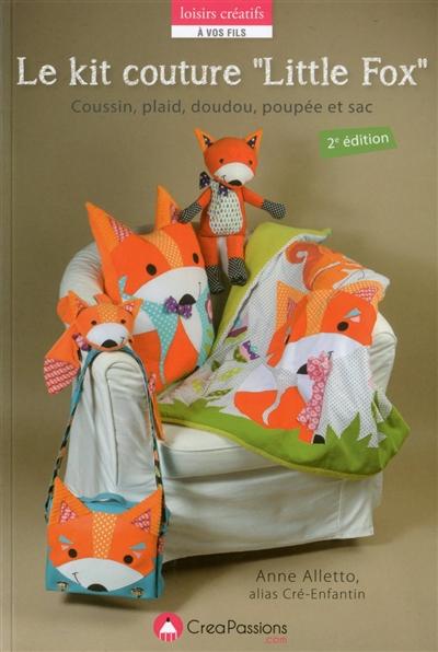 Le kit couture Little Fox : coussin, plaid, doudou, poupée et sac : patrons en taille réelle