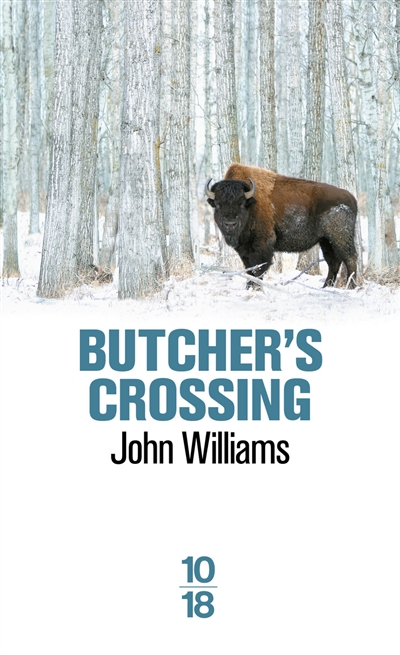 Butcher's crossing | Williams, John Edward (1922-1994). Auteur
