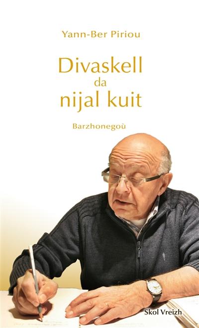 Divaskell da nijal kuit : barzhonegoù  