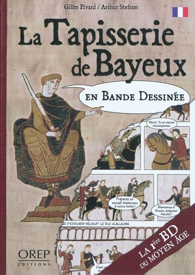 La tapisserie de Bayeux : en bande dessinée | Pivard, Gilles (19..-....)