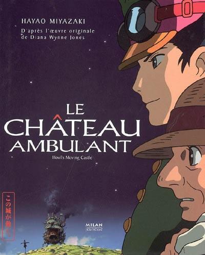 château ambulant (Le) | Miyazaki, Hayao (1941-....). Adaptateur
