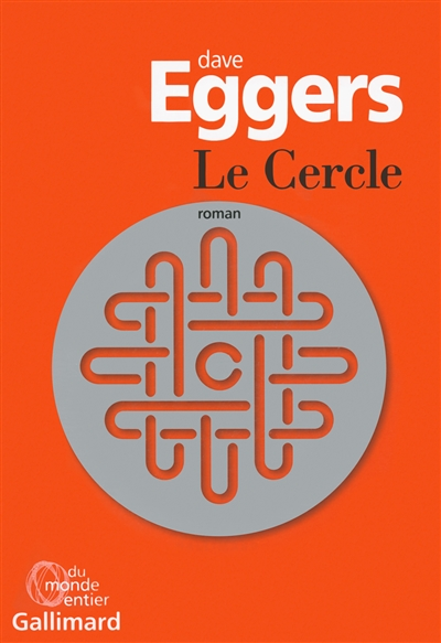 Le cercle / Dave Eggers | Eggers, Dave (1970-....)