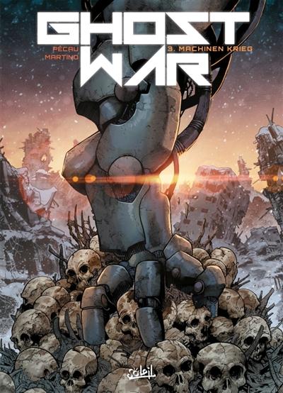 Ghost war. Vol. 3. Machinen Krieg