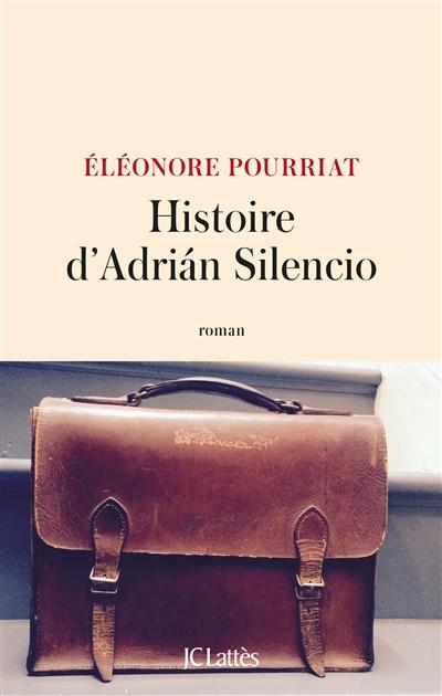 Histoire d'Adrian Silencio / Eléonore Pourriat | Cohen-Pourriat, Éléonore, auteur