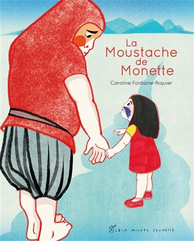 La  moustache de Monette   Fontaine-Riquier, Caroline (1963-....). Auteur