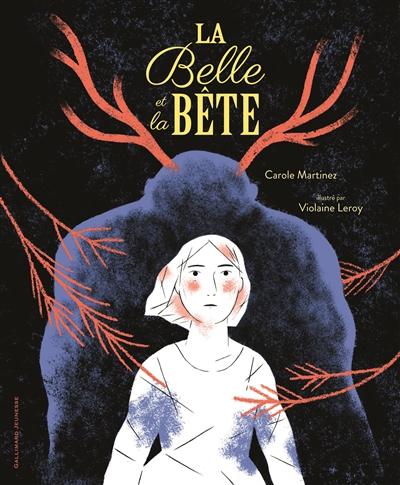 La Belle et la Bête   Martinez, Carole, auteur