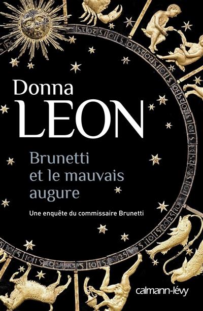 Brunetti et le mauvais augure : roman / Donna Leon   Leon, Donna (1942-....). Auteur