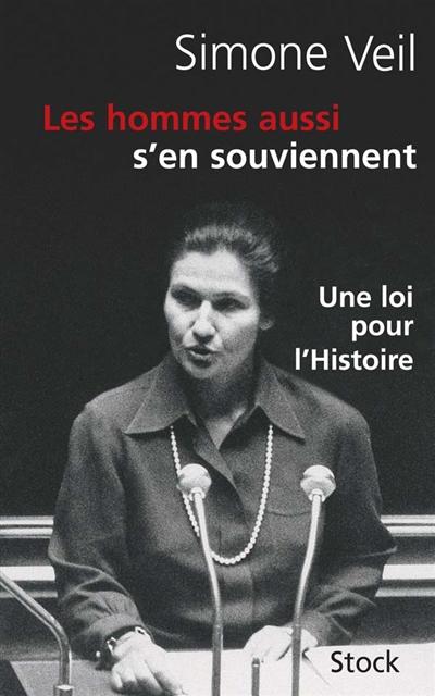 Les hommes aussi s'en souviennent : discours du 26 novembre 1974 : une loi pour l'histoire
