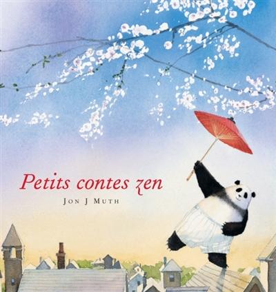 Petits contes zen / Jon J. Muth | Muth, Jon J.. Auteur