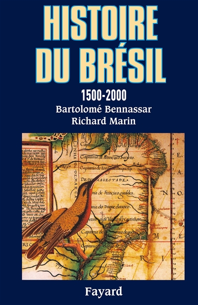 Histoire du Brésil : 1500-2000 / Bartolomé Bennassar, Richard Marin | BENNASSAR, Bartolomé. Auteur