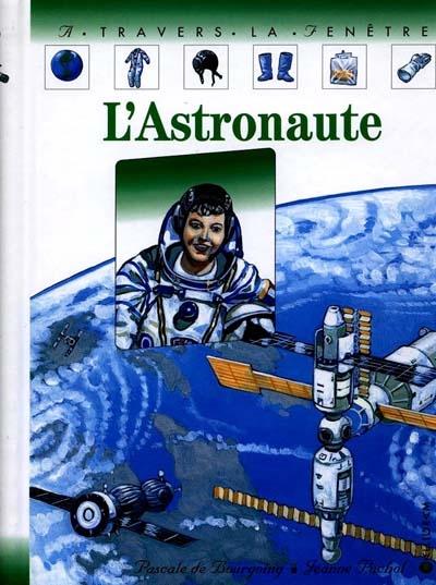 L' astronaute / Pascale de Bourgoing | Bourgoing, Pascale de (1953-....)