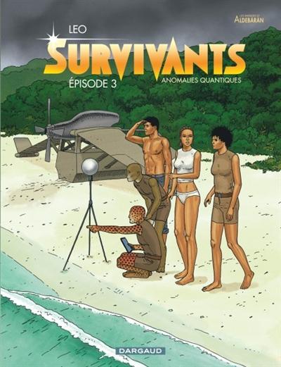 Survivants : Les mondes d'Aldébaran, cycle 4. 3, Anomalies quantiques / Léo | Léo (1944-....). Auteur. Illustrateur
