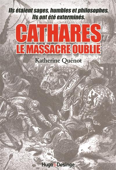 Cathares : le massacre oublié