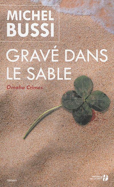 Gravé dans le sable | Bussi, Michel (1965-....). Auteur