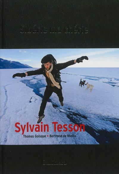 Sibérie ma chérie | Tesson, Sylvain (1972-....). Auteur