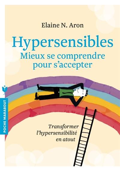 Hypersensibles | Aron, Elaine N. (1944-....). Auteur