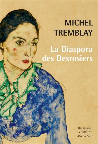 Diaspora des Desrosiers (La) | Tremblay, Michel. Auteur