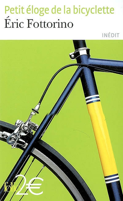 Petit éloge de la bicyclette / Eric Fottorino | Fottorino, Eric. Auteur