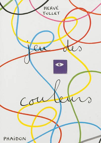 Jeu des couleurs | Tullet, Hervé (1958-....). Auteur