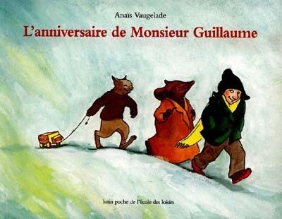 L' anniversaire de Monsieur Guillaume | Vaugelade, Anais (1973-....), auteur