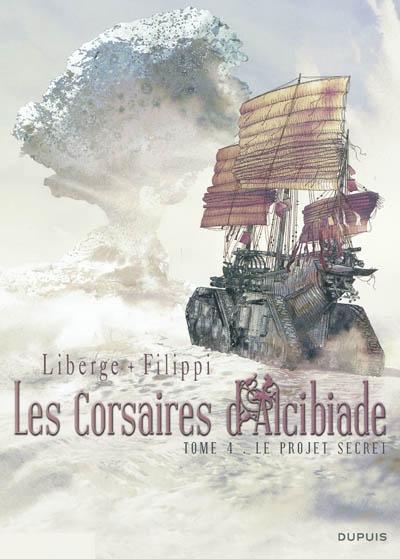 Les corsaires d'Alcibiade. Vol. 4. Le projet secret