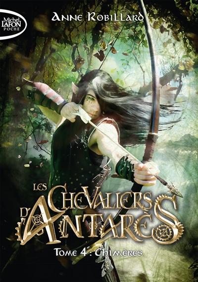 Les chevaliers d'Antarès. Vol. 4. Chimères
