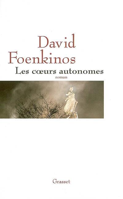 Les coeurs autonomes / David Foenkinos   Foenkinos, David (1974-....). Auteur
