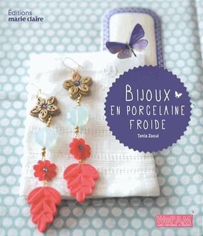 Bijoux en porcelaine froide : WePAM, notre porcelaine à modeler | Zaoui, Tania. Auteur