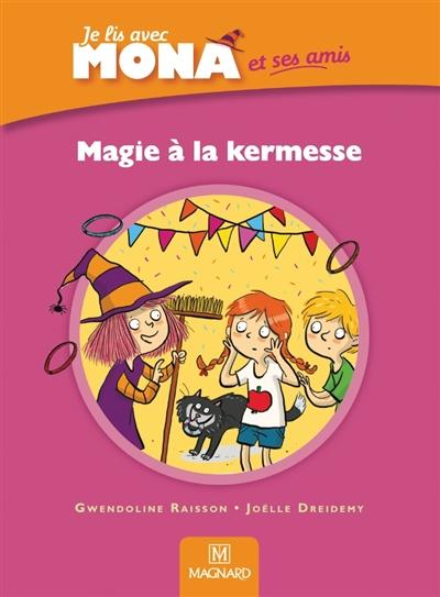 Je lis avec Mona, CP : Magie à la kermesse