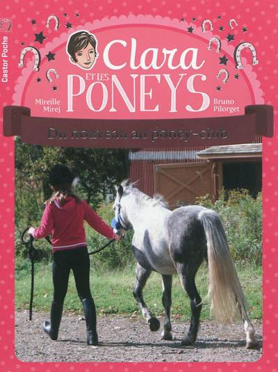 Clara et les poneys. Vol. 6. Du nouveau au poney-club