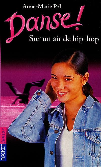 Sur un air de hip-hop / Anne-Marie Pol | Pol, Anne-Marie. Auteur
