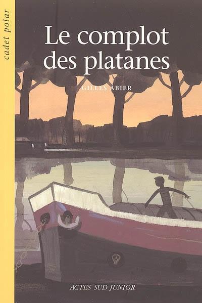 Le complot des platanes / Gilles Abier | Abier, Gilles (1970-....). Auteur