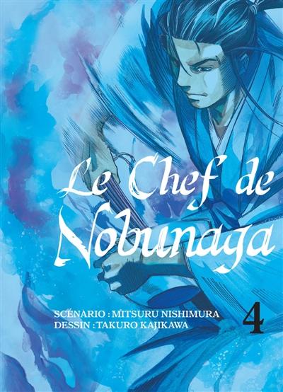 Le chef de Nobunaga. 4 | Mitsuru Nishimura (1962-....). Auteur