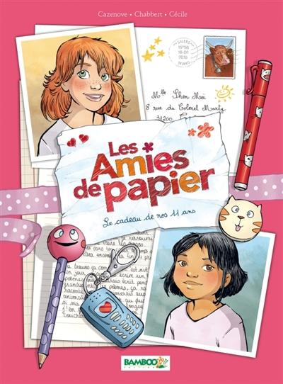 Le cadeau de nos 11 ans / scénario, Christophe Cazenove & Ingrid Chabbert | Cazenove, Christophe (1969-....). Auteur