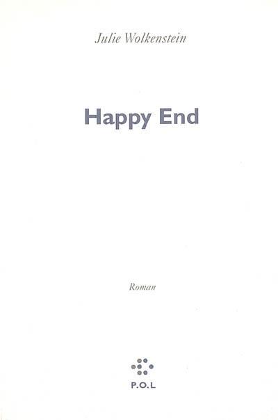 Happy end : roman | Julie Wolkenstein (1968-....). Auteur
