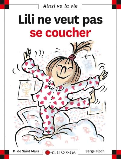 Lili ne veut pas se coucher | Saint-Mars, Dominique de (1949-....), auteur