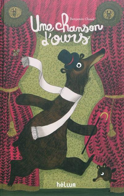 Une chanson d'ours   Chaud, Benjamin (1975-....). Auteur