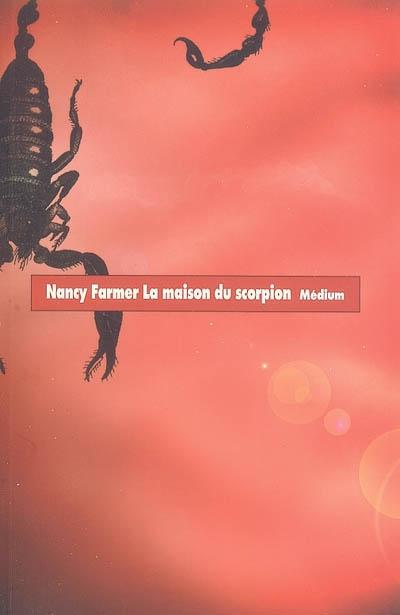 La maison du scorpion / Nancy Farmer   Farmer, Nancy. Auteur