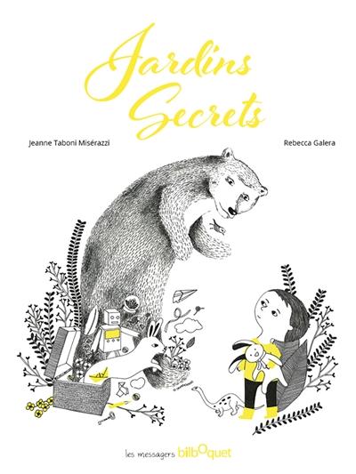 Jardins secrets / Jeanne Taboni Misérazzi, Rebecca Galera | Taboni Misérazzi, Jeanne (1945-....). Auteur