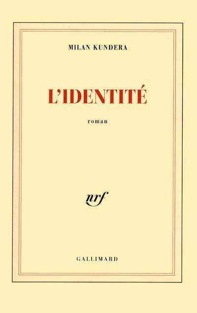 L'Identite   Kundera, Milan (1929-....)