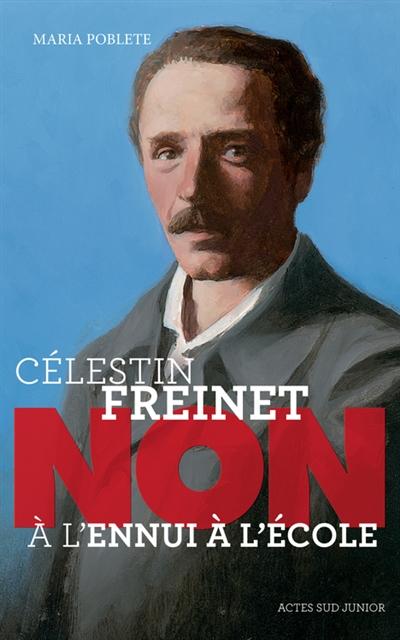 Célestin Freinet : non à l'ennui à l'école