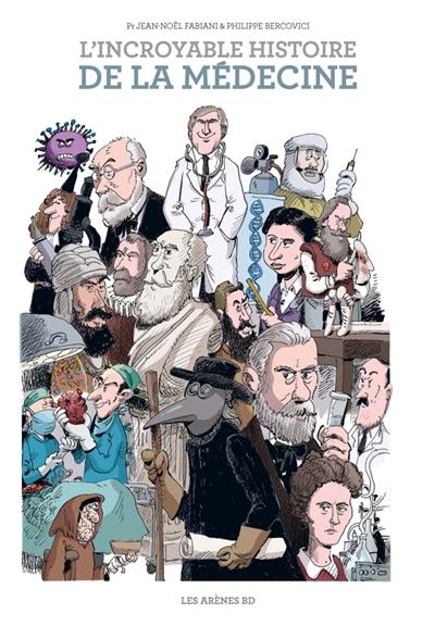 incroyable histoire de la médecine (L')   Fabiani, Jean-Noël. Auteur