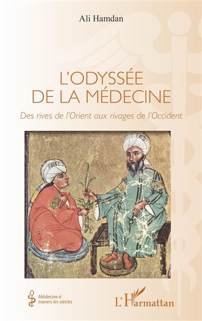 L'odyssée de la médecine : des rives de l'Orient aux rivages de l'Occident